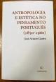 José Acácio Castro Antropologia e Estética no Pensamento Português